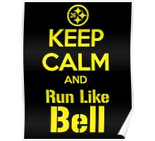 Keep Calm and Run Like Bell .1 Poster