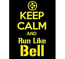 Keep Calm and Run Like Bell .1 Photographic Print