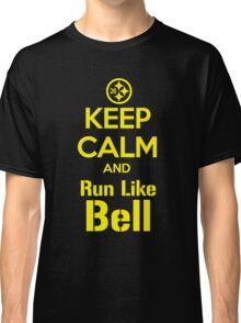 Keep Calm and Run Like Bell .1 Classic T-Shirt