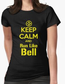 Keep Calm and Run Like Bell .1 Womens Fitted T-Shirt