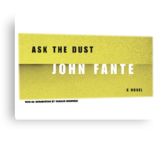 Ask the dust Canvas Print