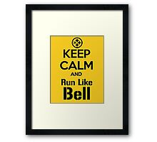 Keep Calm and Run Like Bell .2 Framed Print