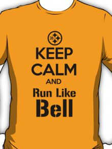 Keep Calm and Run Like Bell .2 T-Shirt