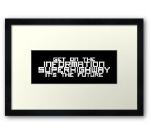 Get On The Information Superhighway... It's The Future Framed Print
