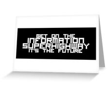 Get On The Information Superhighway... It's The Future Greeting Card