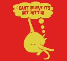 I Can't Believe It's Not Butter by TeesBox