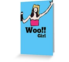 Woo!! Girl Greeting Card