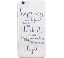 "Harry Potter ""Happiness can be found ..."" iPhone Case/Skin"