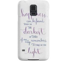 Happiness can be found even in the darkest of times Samsung Galaxy Case/Skin