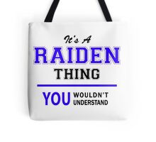It's a RAIDEN thing, you wouldn't understand !! Tote Bag