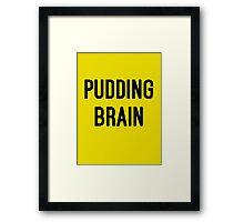 Pudding Brain Framed Print