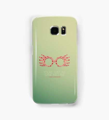You're Just As Sane As I Am Samsung Galaxy Case/Skin