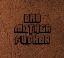 BAD MOTHERFU**ER by EIDO