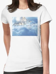 """Channeling Erik ~ """"A Place To Call Home"""" Womens Fitted T-Shirt"""