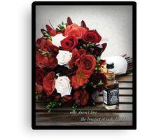 Jacks Daniel's Bouquet... Canvas Print