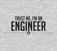 Trust Me, I'm an engineer by levienb