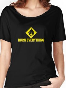 Burn Everything Women's Relaxed Fit T-Shirt