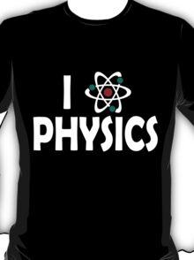 I Love Physics T-Shirt