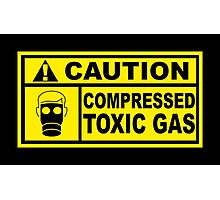 Caution - Compressed Toxic Gas Photographic Print