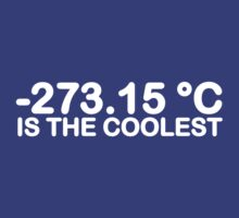 -273.15°C Is The Coolest by TeesBox