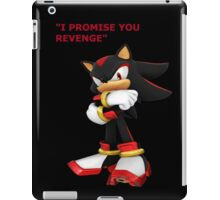 Shadow The Hedgehog- I promise you....Revenge! iPad Case/Skin