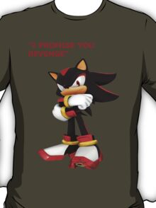 Shadow The Hedgehog- I promise you....Revenge! T-Shirt