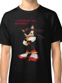 Shadow The Hedgehog- I promise you....Revenge! Classic T-Shirt