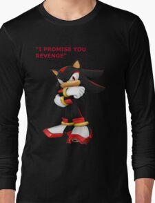 Shadow The Hedgehog- I promise you....Revenge! Long Sleeve T-Shirt