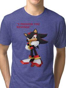 Shadow The Hedgehog- I promise you....Revenge! Tri-blend T-Shirt