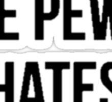 I Hate You Like Pewds Hates Barrels Sticker