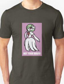 Gardevoir Is Not Your Waifu Unisex T-Shirt