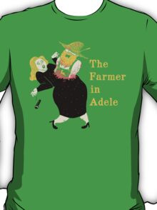 The Farmer in Adele T-Shirt