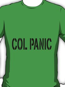 COL PANIC - Punny White T-Shirt for Unix/Linux Geeks T-Shirt
