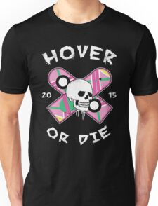 Hover Or Die T-Shirt