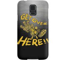 GET OVER HERE! Samsung Galaxy Case/Skin