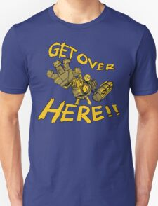 GET OVER HERE! T-Shirt