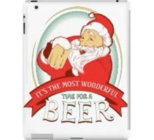 It's the most wonderful time for a beer iPad Case/Skin