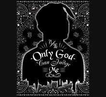 ONLY GOD CAN JUDGE ME Unisex T-Shirt