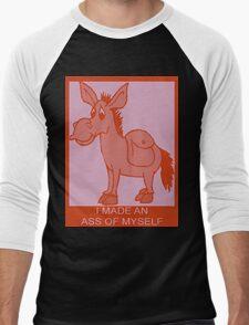 I MADE AN ASS OF MYSELF Men's Baseball ¾ T-Shirt