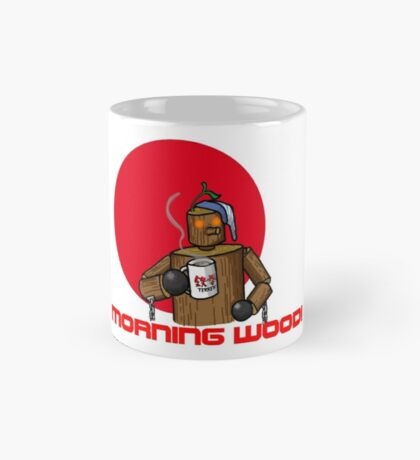Good Morning Wood!!! Mug
