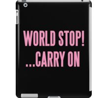 WORLD STOP! ...CARRY ON  iPad Case/Skin