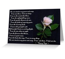 Do Not Stand At My Grave And Weep. Greeting Card