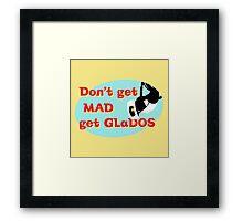 Don't get mad, get glados Framed Print