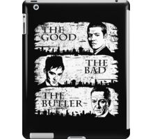The Good, The Bad and The Butler iPad Case/Skin