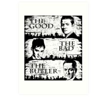 The Good, The Bad and The Butler Art Print