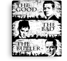 The Good, The Bad and The Butler Canvas Print
