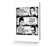 The Good, The Bad and The Butler Greeting Card