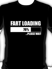 Fart Loading Please Wait Funny T-Shirt