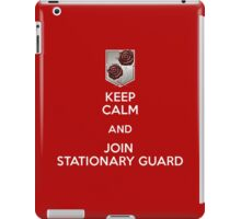 Keep Calm and Join Stationary Guard iPad Case/Skin