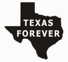 Texas. Texas Forever. by texastea